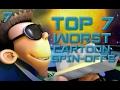 Top 7 Worst Cartoon SpinOffs TorchSheep