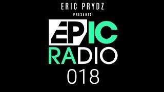 Eric Prydz   EPIC Radio 018