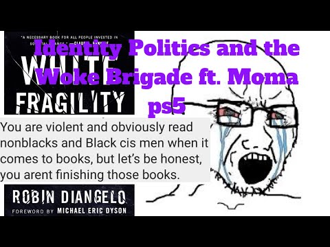 Identity Politics and the Woke Brigade ft. moma ps5 | DrugCultGang