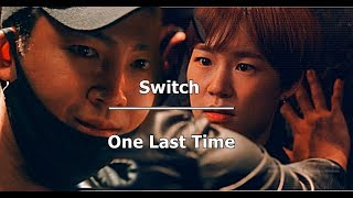 Switch || One Last Time || Sa Do Chan and Oh Ha Ra