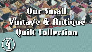 Lets Look At My Small Vintage & Antique Quilt Collection...