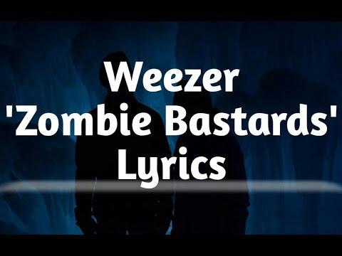 Weezer - Zombie Bastards (Lyrics)?