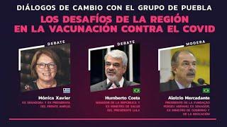 Os desafios da região na vacinação contra o Covid-19 | Diálogos de mudança com o #GrupoDePuebla