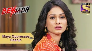 Your Favorite Character | Maya Oppresses Saanjh | Beyhadh