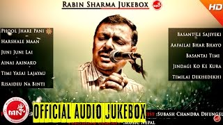 Rabin Sharma   Nepali All Time Hit Songs   Audio Jukebox