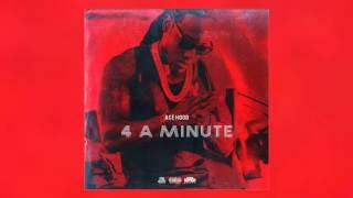 """Ace hood """"4 A Minute"""""""