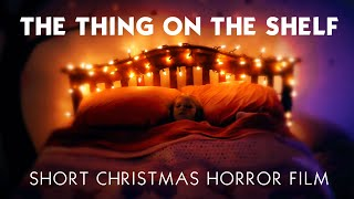 The Thing on the Shelf - A Kid Friendly Christmas Horror