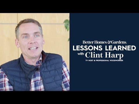 Lessons Learned with Clint Harp | Better Homes & Gardens