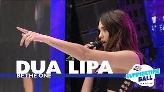 Dua Lipa   'Be The One' (Live At Capital's Summertime Ball 2017)
