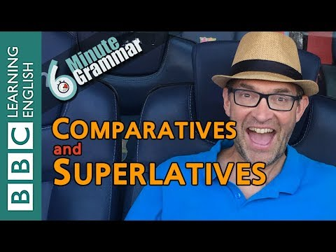 Comparatives and superlatives - 6 Minute Grammar