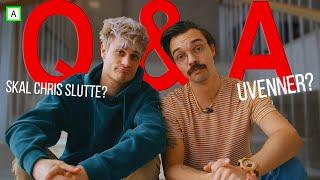 Har vi vært uvenner og skal Chris slutte? - Q&A