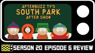 South Park Season 20 Episode 6 Review & After Show | AfterBuzz TV