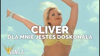 Cliver - Dla mnie jesteś doskonała (Oficjalny teledysk)
