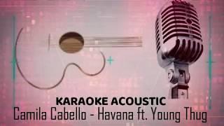 Camila Cabello - Havana (KARAOKE ACOUSTIC) ft  Young Thug (LYRICS)