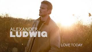 Alexander Ludwig Love Today