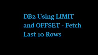 DB2 Using LIMIT and OFFSET - Fetch Last 10 Rows