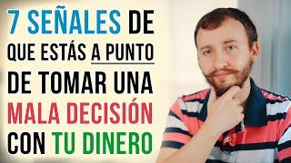 Video: 7 SEÑALES De Que Estás A Punto De Tomar Una MALA DECISIÓN Con Tu Dinero