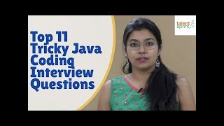 Top 11 Tricky Java Coding Interview Questions | Java Programming | TalentSprint