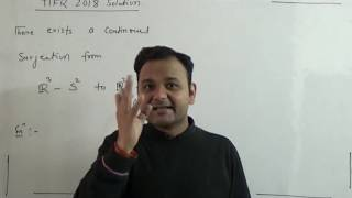 tifr 2018 solutions | topological spaces| R^3 -S^2  to  R^2 -{(0,0)}|