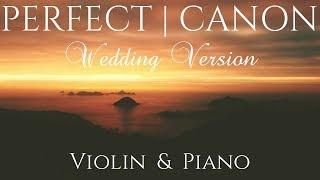Ed Sheeran - PERFECT (Wedding Version)   VIOLIN & PIANO cover feat. Pachelbel's CANON