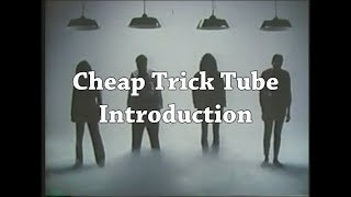 Cheap Trick Tube Introduction Video