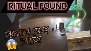 THE DYBBUX BOX HOUSE IS NO JOKE SCARY (FOUND RITUAL)