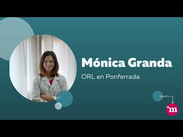 Mónica Granda Morales - ORL. Presentación - Mónica Granda Rosales