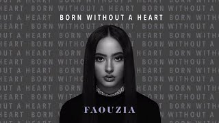 Faouzia   Born Without A Heart [Official Audio]