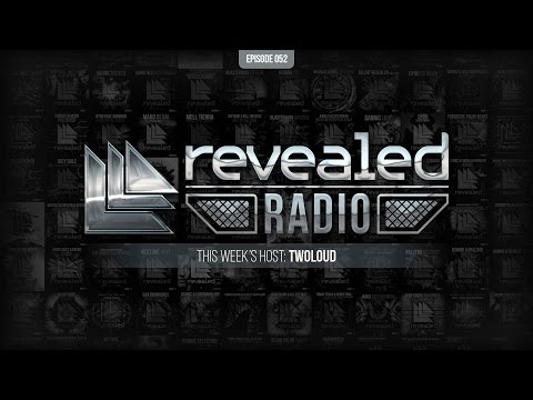 Revealed Radio 052 - Hosted by TWOLOUD