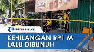 Kehilangan Uang Rp1 M namun Tak Mau Lapor Polisi, Seorang Pemilik Toko di Blitar Malah Tewas Dibunuh