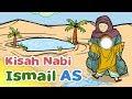 Kisah Nabi Ismail AS Menemukan Sumber Air Zam-Zam - Kartun Anak Muslim Indonesia