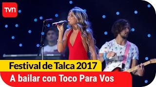 A bailar con la cumbia pop de Toco Para Vos | Festival de Talca 2017