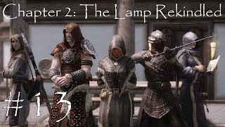 Skyrim Let's Become - The Lamp Descendant - Ch 2 Ep 13 - The Lamp Rekindled