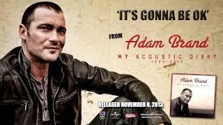 Adam Brand - It's Gonna Be Ok (Audio) - My Acoustic Diary