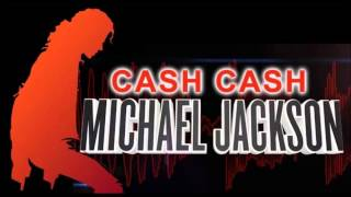 Cash Cash - Michael Jackson (Extended Mix)