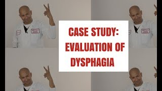 Evaluation of Dysphagia: Beyond The Pearls Case Study