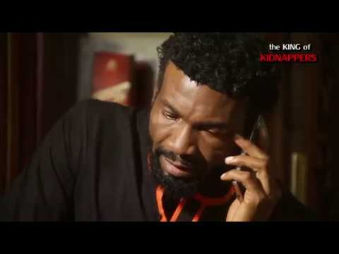 KING OF KIDNAPPERS (OFFICIAL TRAILER)| 2017 LATEST NIGERIAN NOLLYWOOD MOVIES