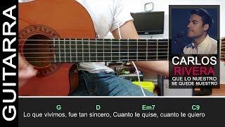 """Como tocar """"Que Lo Nuestro Se Quede Nuestro"""" de Carlos Rivera en Guitarra Acústica - Tutorial (HD)"""