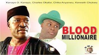 Blood Millionaire - Nigerian Nollywood  Movie