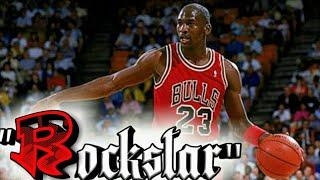 "Michael Jordan Mix ""Rockstar"""