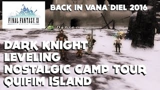 Final Fantasy XI (FFXI 2016) - LEVELING DARK KNIGHT - NOSTALGIC CAMP TOUR - QUIFIM ISLAND