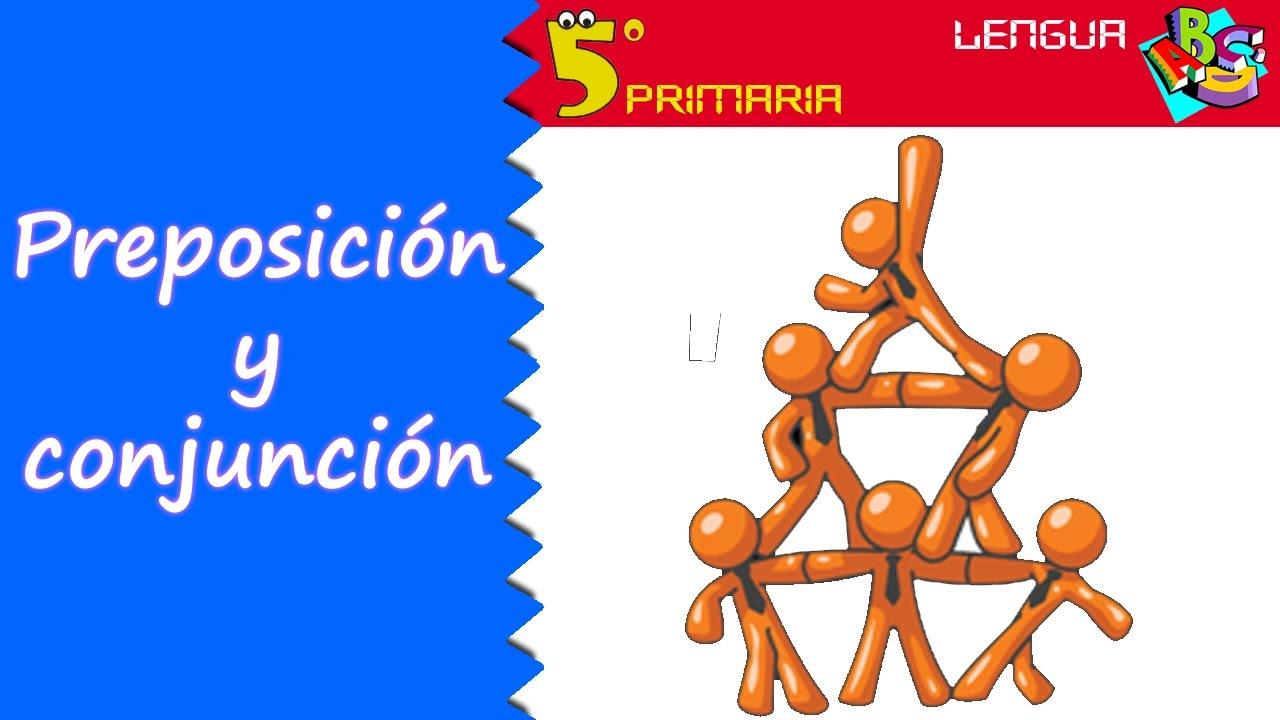 Preposición y conjunción. Lengua, 5º Primaria. Tema 7