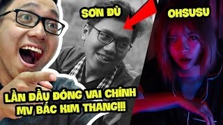 Sơn Đù ĐÓNG MV BẮC KIM THANG TRIỆU VIEW CỦA OHSUSU!!! (Sơn Đù Vlog Reaction)