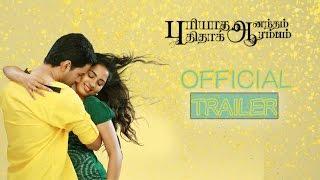 Puriyaatha Aanantham Puthithaaga Aarambam   Official Trailer