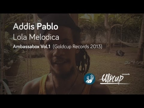 Addis Pablo - Lola Melodica [Official Video] (Goldcup Records)