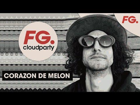 CORAZON DE MELON | FG CLOUD PARTY | LIVE DJ MIX | RADIO FG