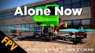 "Alone Now - FPV Freestyle Music Video to ""I think we're alone now"" by Billie Joe Armstrong, Greenday"