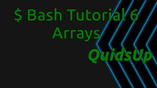 Bash Tutorial 6: Arrays