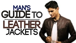 Mans Guide To LEATHER JACKETS   Buy The BEST LEATHER JACKET   Mayank Bhattacharya
