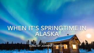 When it's springtime in Alaska-lyrics